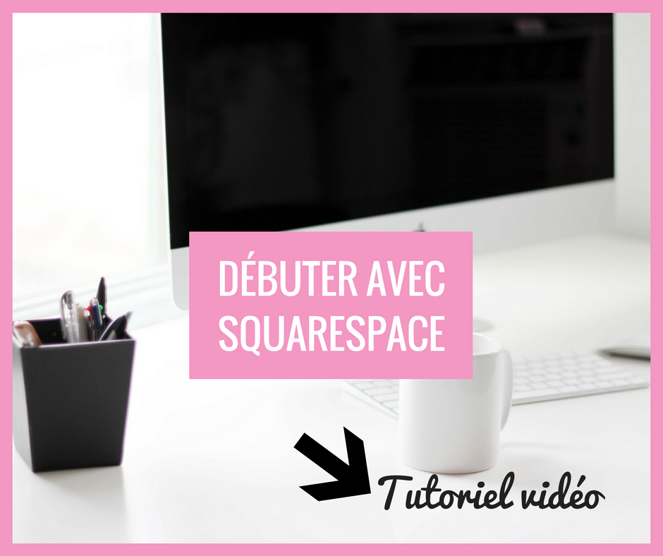 tutoriels squarespace en français