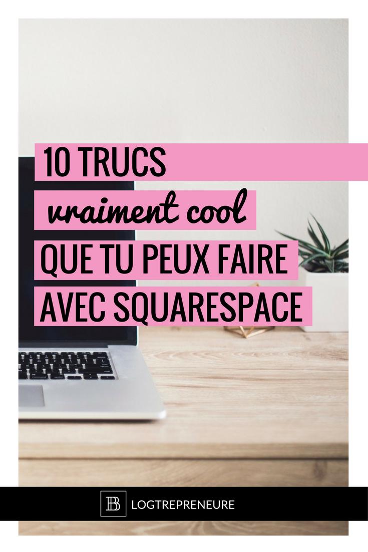 10 trucs vraiment cool que tu peux faire avec Squarespace