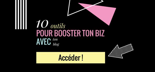 outils pour booster ton biz avec ton blog