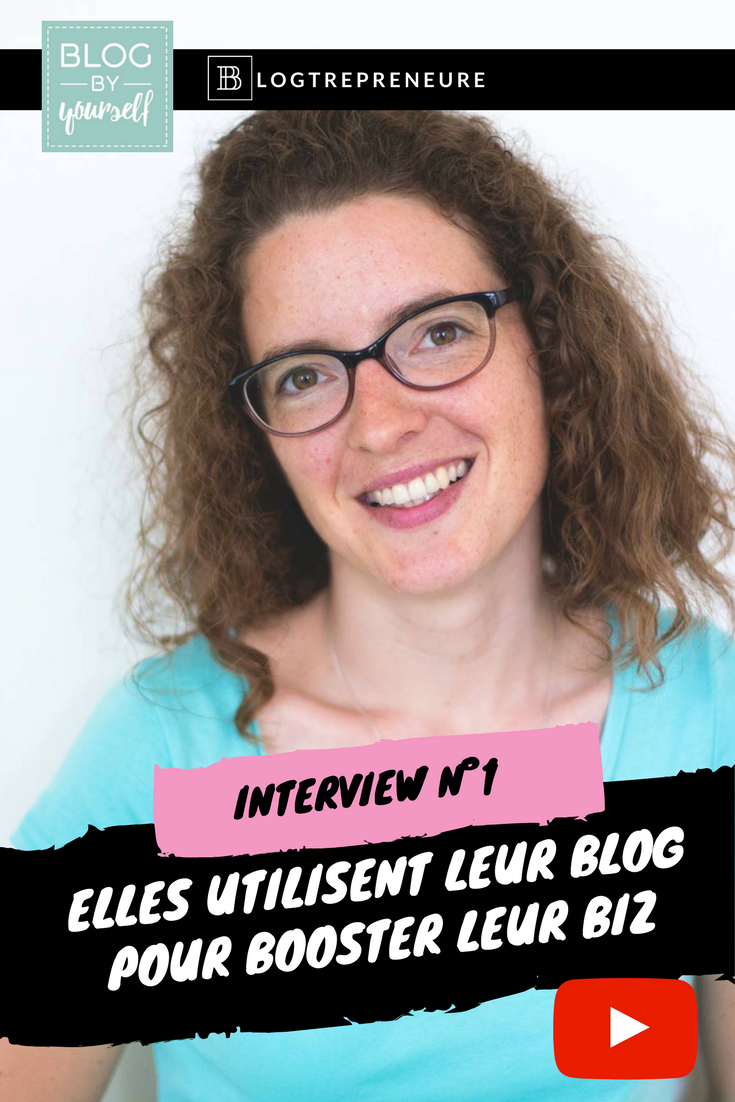 1er portrait d'une série d'entrepreneures qui utilisent le blogging pour développer leur activité professionelle.