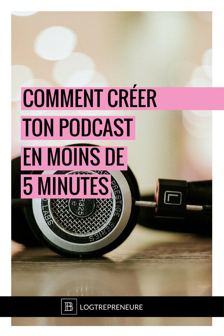 comment créer ton podcast en moins de 5 minutes