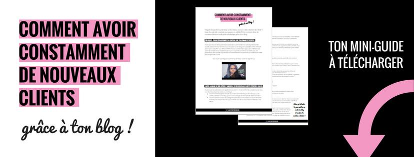 comment avoir des clients grâces à ton blog