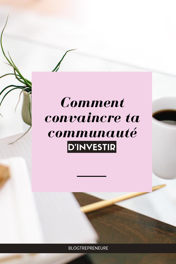 Comment convaincre ta communauté d'investir
