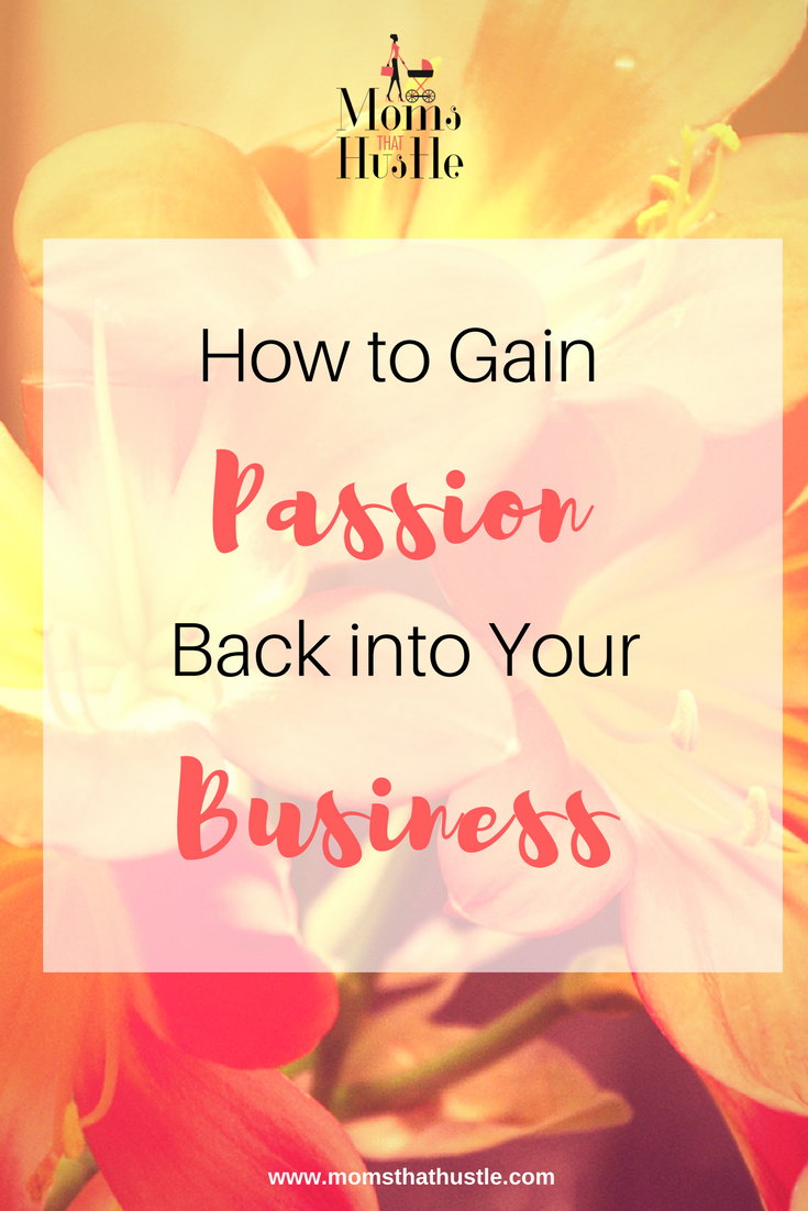 How to Gain Passion Back into Your Business