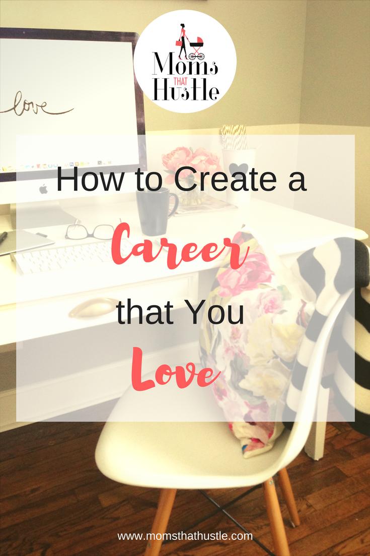 how to create a career you love