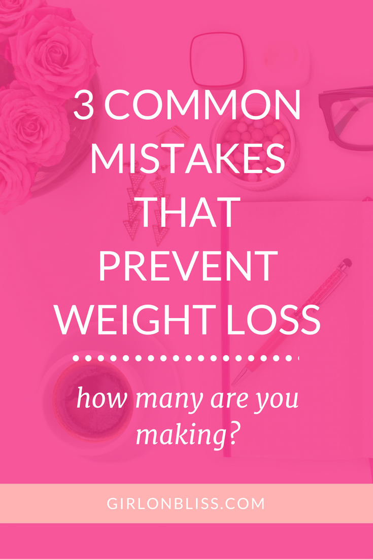 3-common-mistakes-that-prevent-weight-loss-pinterest.png