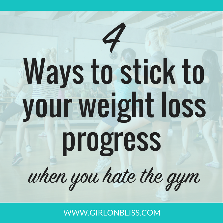 4-ways-to-stick-to-your-weight-loss-progress-when-you-hate-the-gym-thumb.png