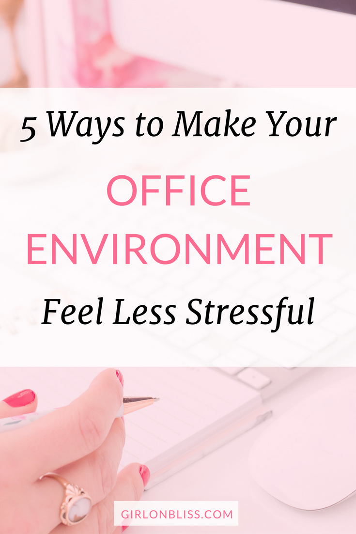 Office Environment Less Stressful
