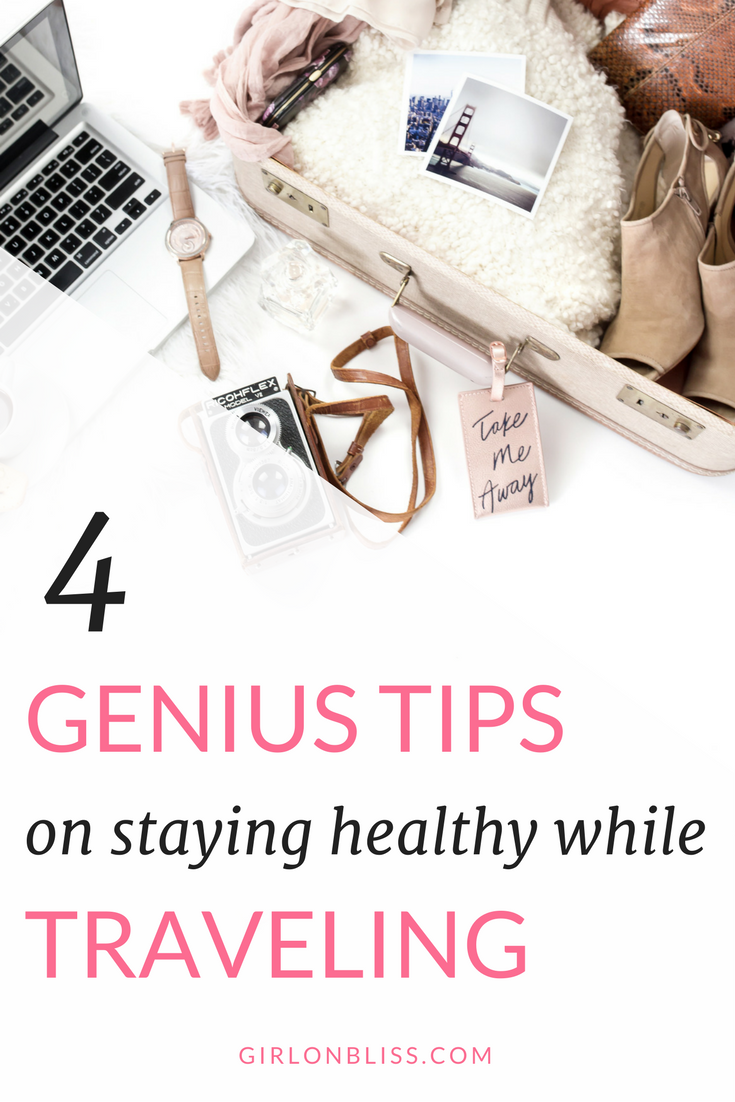 4 Genius Tips on Staying Healthy While Traveling