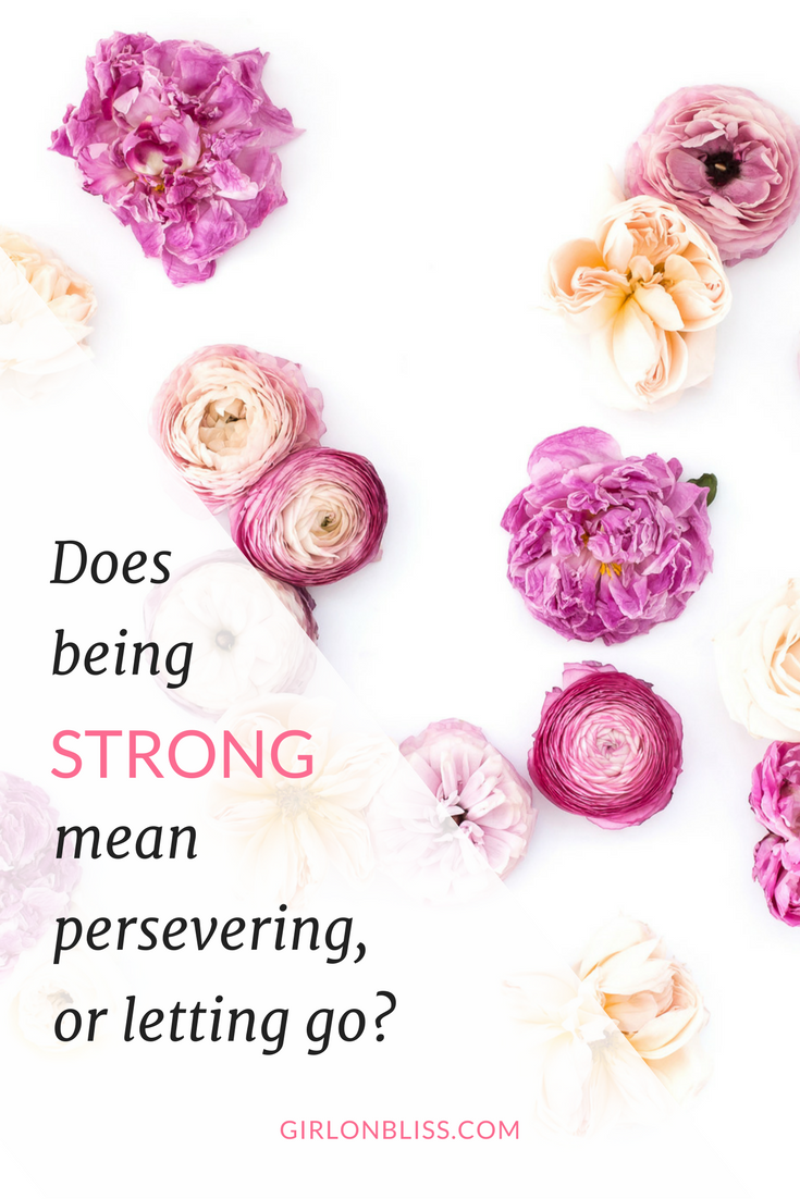 Does strength mean perseverance, or withdrawal?