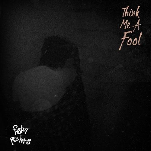 Think Me A Fool (Single)