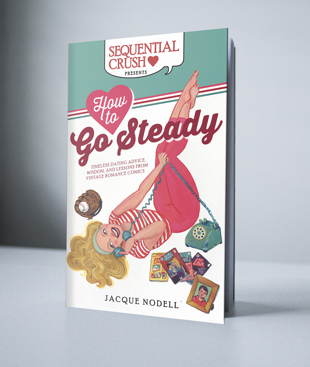 How to Go Steady Romance Comic Book Advice Jacque Nodell