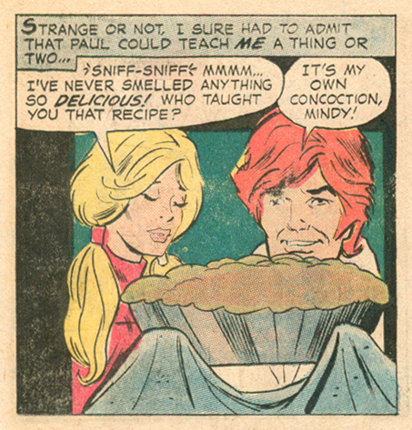 "Pie is a   know   aphrodisiac. Fact. Panel from ""Recipe for Romance!""  Young Love  #97 (July 1972)"