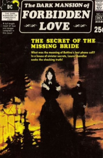 The Dark Mansion of Forbidden Love  #1  (September/October 1971) Painted by George Ziel