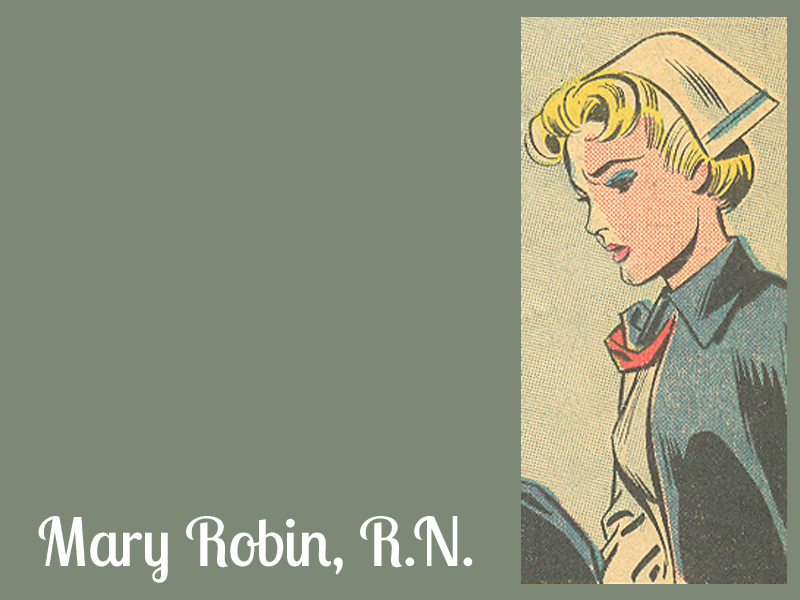 "Mary Robin, R.N. from ""The Private Diary of Mary Robin, R.N.,""  Young Love  #39 through #52"
