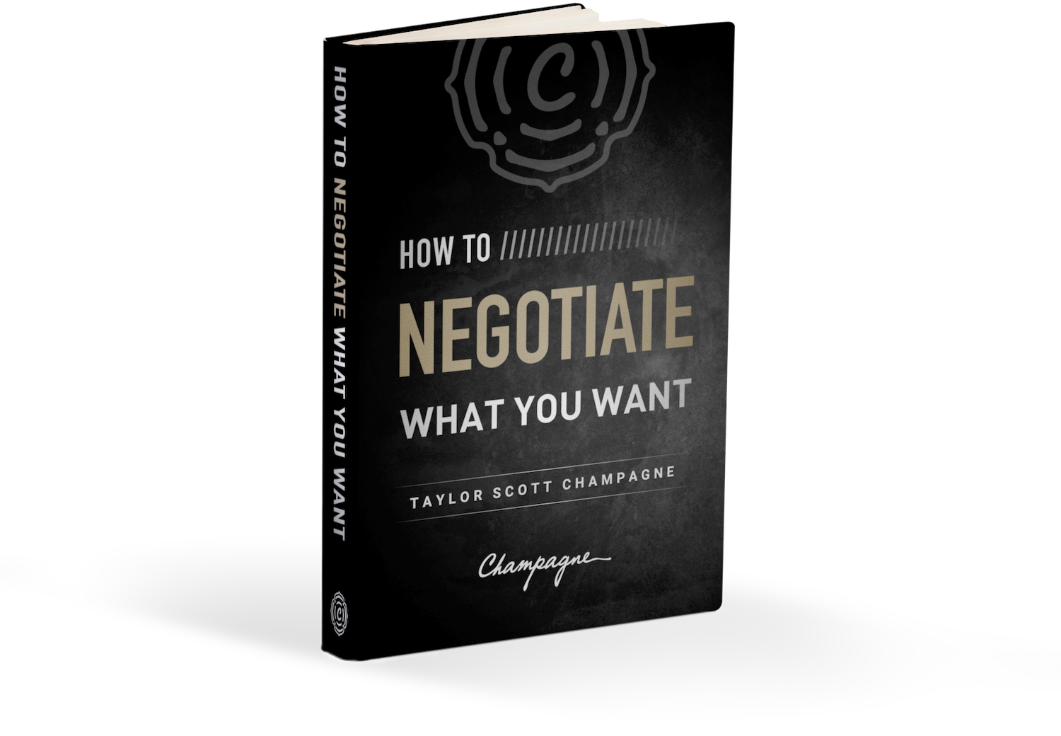 How to Negotiate What You Want Book