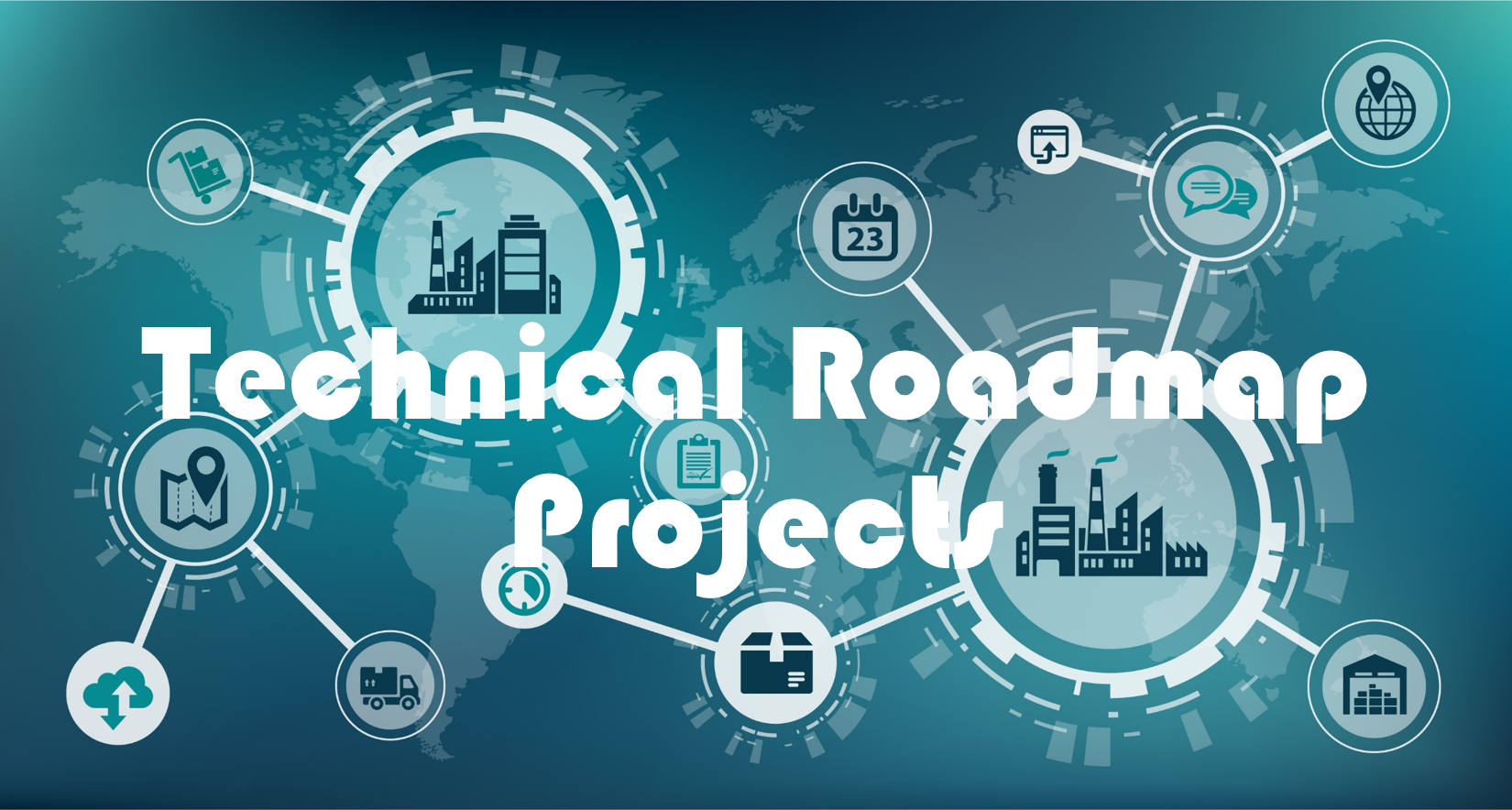 Technical Roadmap Projects