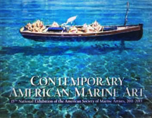 Contemporary American Marine Art, 15th Exhibition of the American Society of Marine Artists, 2011-13