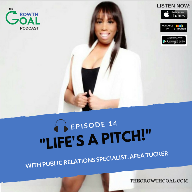 Ep. 14: Life's a Pitch! with Afea Tucker.  In this episode, Afea talks to us about what public relations is and how we can use it to grow our small businesses.  She also tells us what to look for when hiring a PR expert and how to determine success!