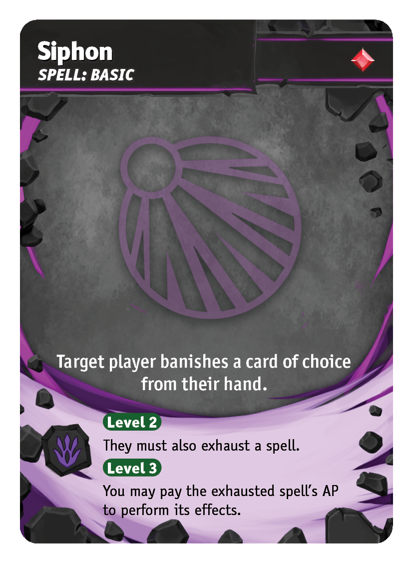 Siphon - Limit your opponent's card advantage. At level 2 you will also exhaust one of their spells. At Level 3 you can cast a copy of the spell they exhausted!