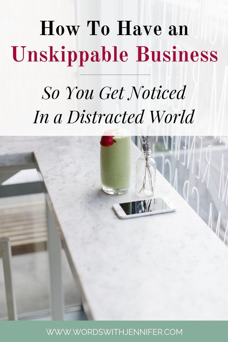 Unskippable: How To Get Your Business Noticed In a Crowded World