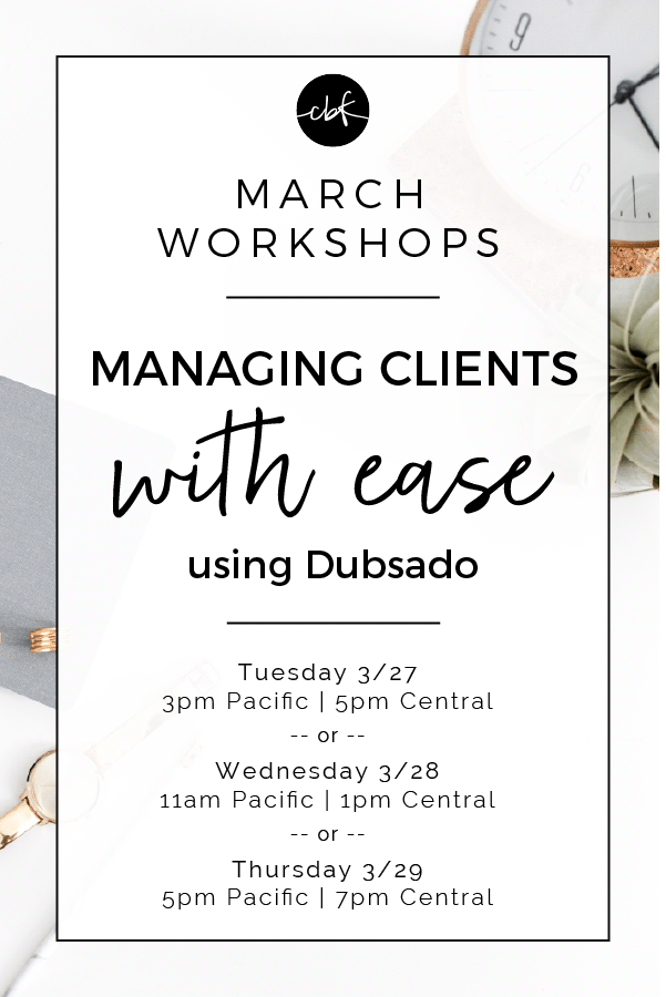 Managing Clients with Ease using Dubsado - March Free Hands-on Workshop on ChelseaBFoster.com - Productivity & Workflow Education & Coaching