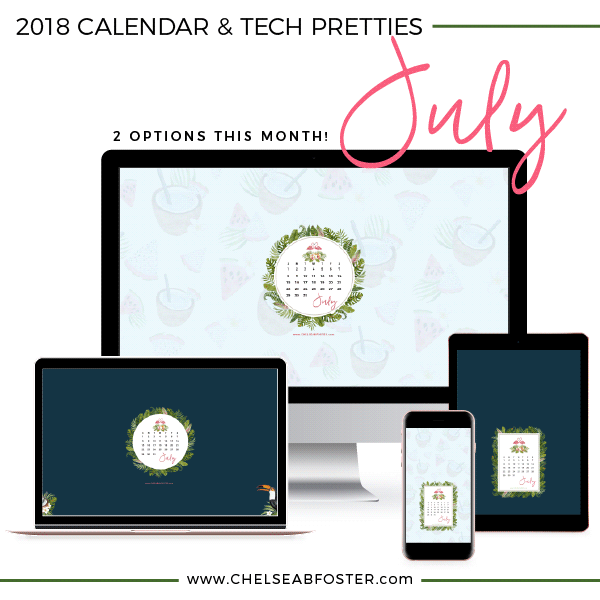 July Tech Pretties for all your devices - desktop, laptop, mobile phone, and tablet. Download for FREE on ChelseaBFoster.com
