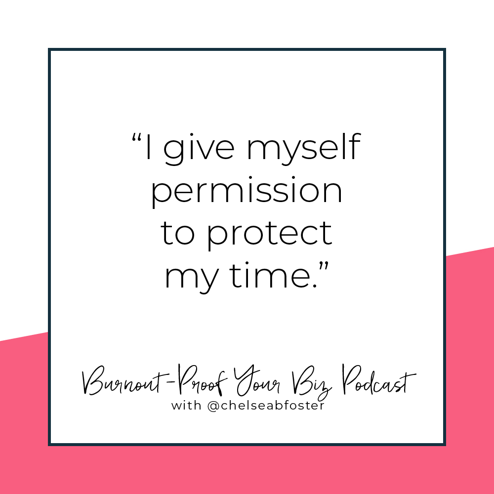 Your Permission Slip | Episode 2 of Burnout-Proof Your Biz with Chelsea B Foster | Listen at www.burnoutproofyourbiz.com.