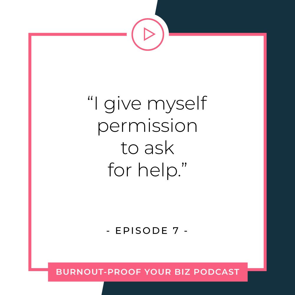 Your Permission Slip | Episode 7 of Burnout-Proof Your Biz with Chelsea B Foster | Listen at www.burnoutproofyourbiz.com.