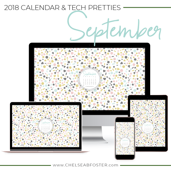 September Tech Pretties for all your devices - desktop, laptop, mobile phone, and tablet. Download for FREE on ChelseaBFoster.com - Helping creatives feel more organized, serve more clients, and live the life of their dreams through design, education, coaching, & consultation.