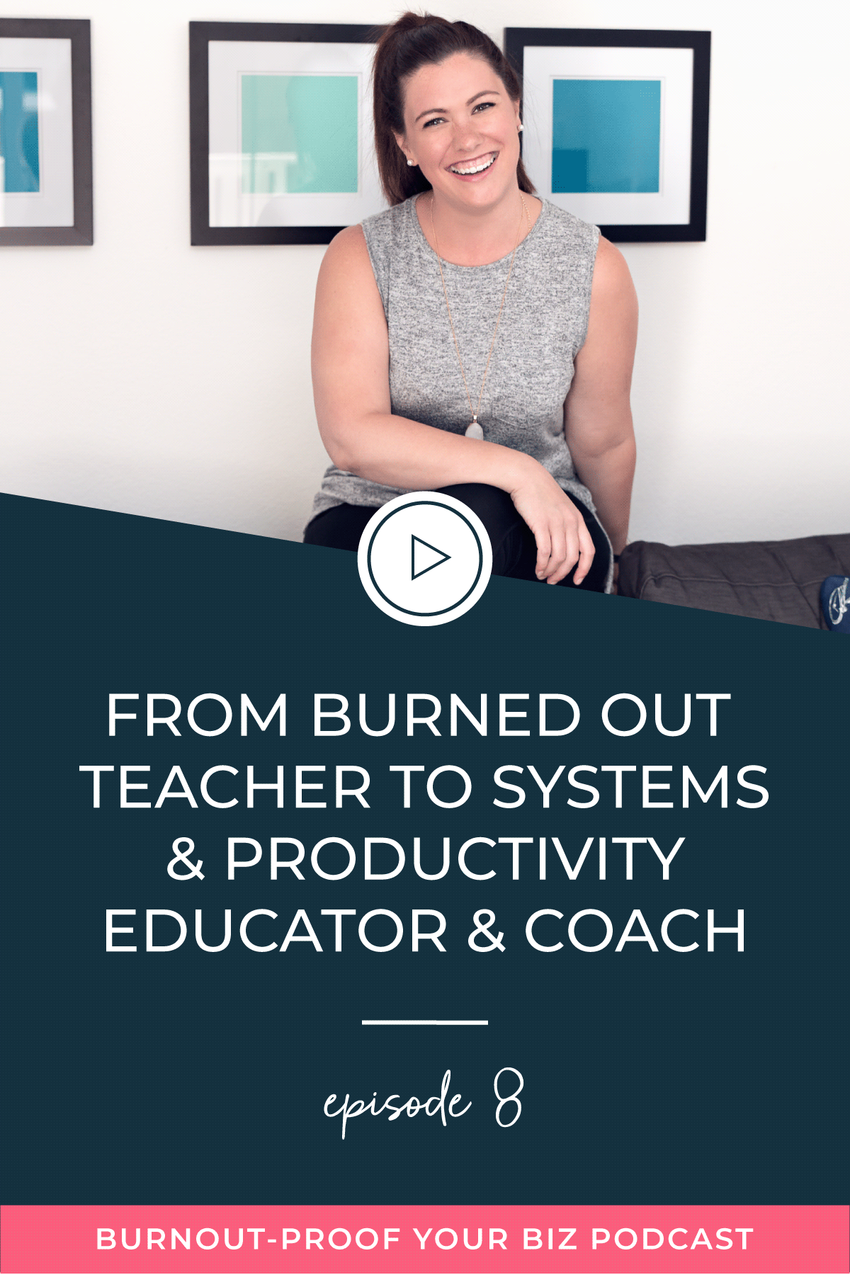 Burnout-Proof Your Biz Podcast with Chelsea B Foster | Episode 008 - From Burned Out Teacher to Systems & Productivity Educator & Coach | Learn how to run your biz and live your dream life on your own terms without the fear of burnout.