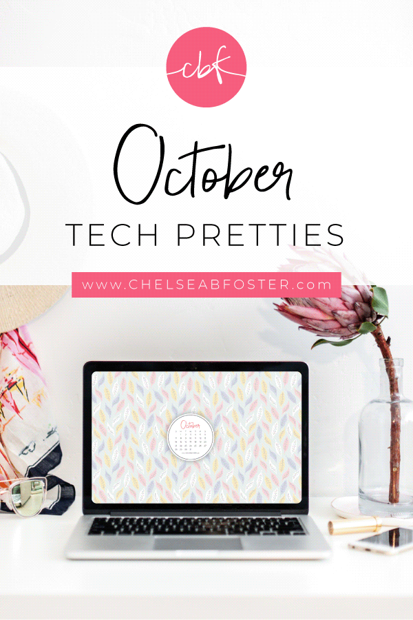 October Tech Pretties for all your devices - desktop, laptop, mobile phone, and tablet. Download for FREE on ChelseaBFoster.com - Helping creatives feel more organized, serve more clients, and live the life of their dreams through design, education, coaching, & consultation.