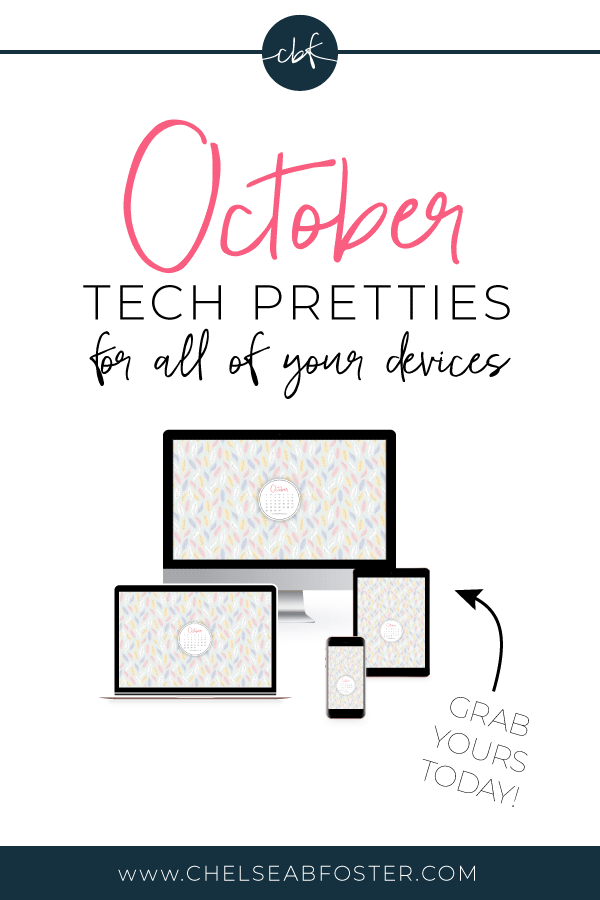 October 2018 Tech Pretties for all your devices - desktop, laptop, mobile phone, and tablet. Download for FREE on ChelseaBFoster.com