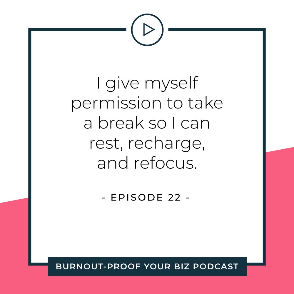 Your Permission Slip | Episode 22 of Burnout-Proof Your Biz with Chelsea B Foster | Listen at www.burnoutproofyourbiz.com.