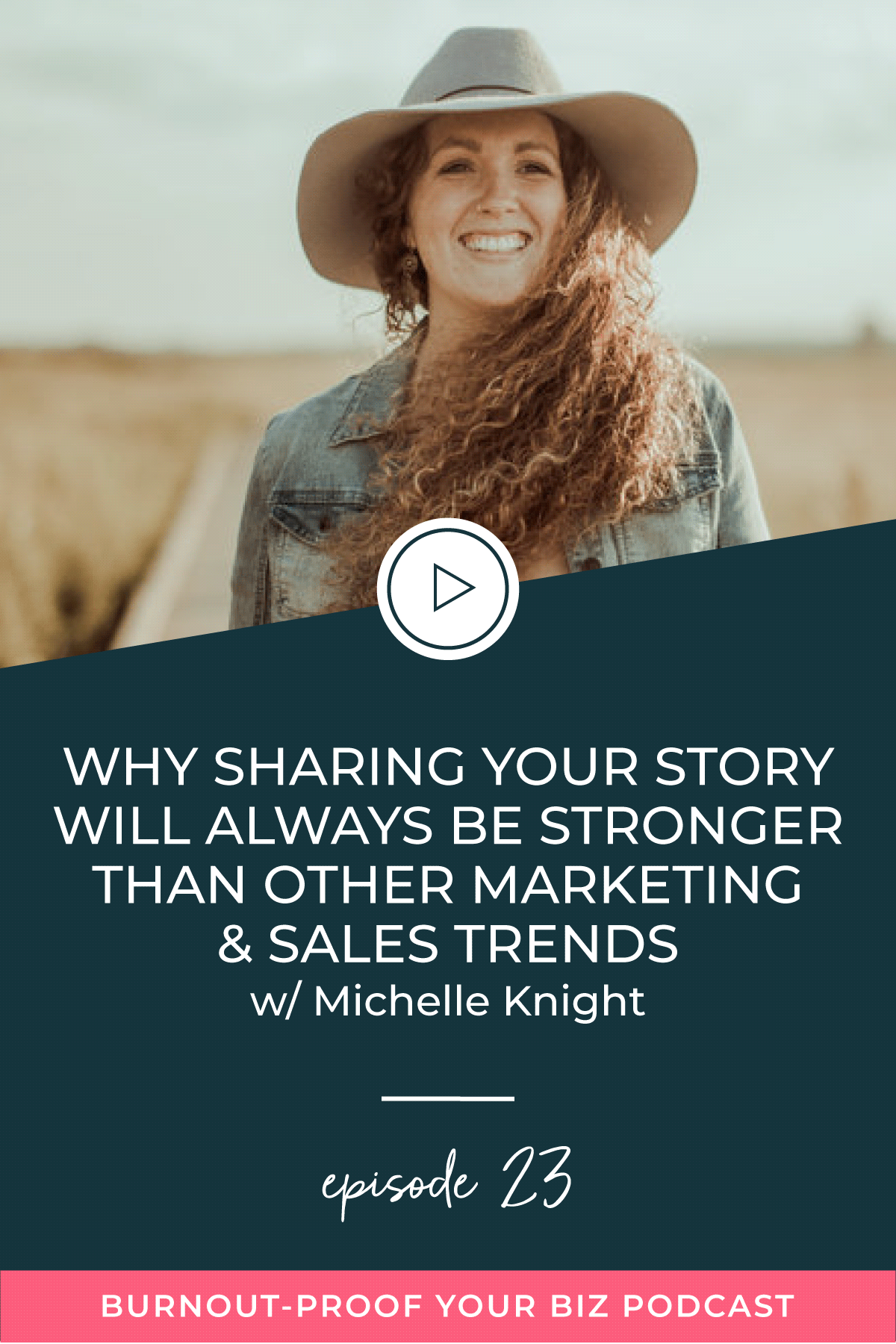 Burnout-Proof Your Biz Podcast with Chelsea B Foster   Episode 023 - Why Sharing Your Story Will Always Be Stronger Than Other Marketing & Sales Trends with Michelle Knight   Learn how to run your biz and live your dream life on your own terms without the fear of burnout.