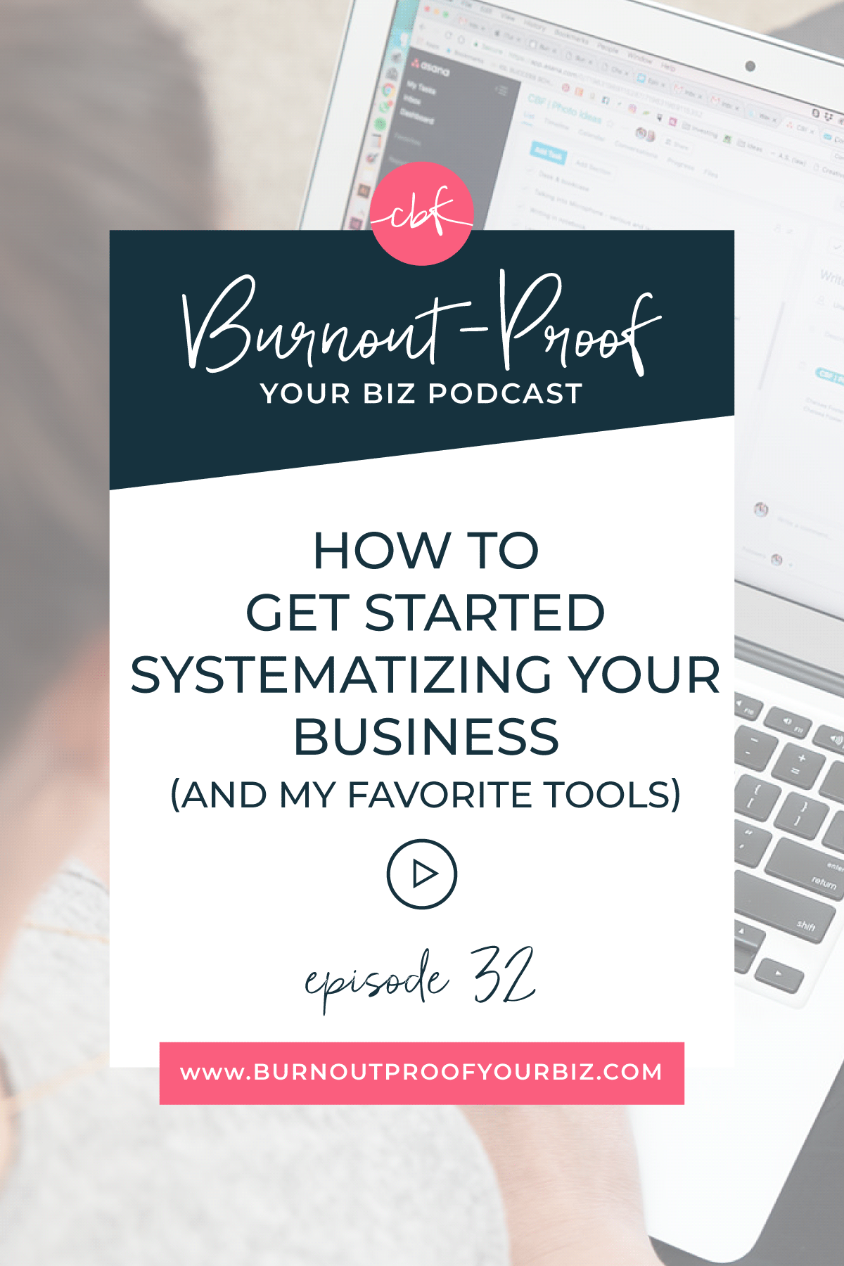 Burnout-Proof Your Biz Podcast with Chelsea B Foster | Episode 032 - How To Get Started Systematizing Your Business (plus my favorite tools to help) || Learn how to run your biz and live your dream life on your own terms without the fear of burnout. || Workflow & Productivity Specialist | Systems | Automations | Systematize Your Creative Business | Automate Your Creative Business | Later | Dubsado | Asana | Trello | Zapier