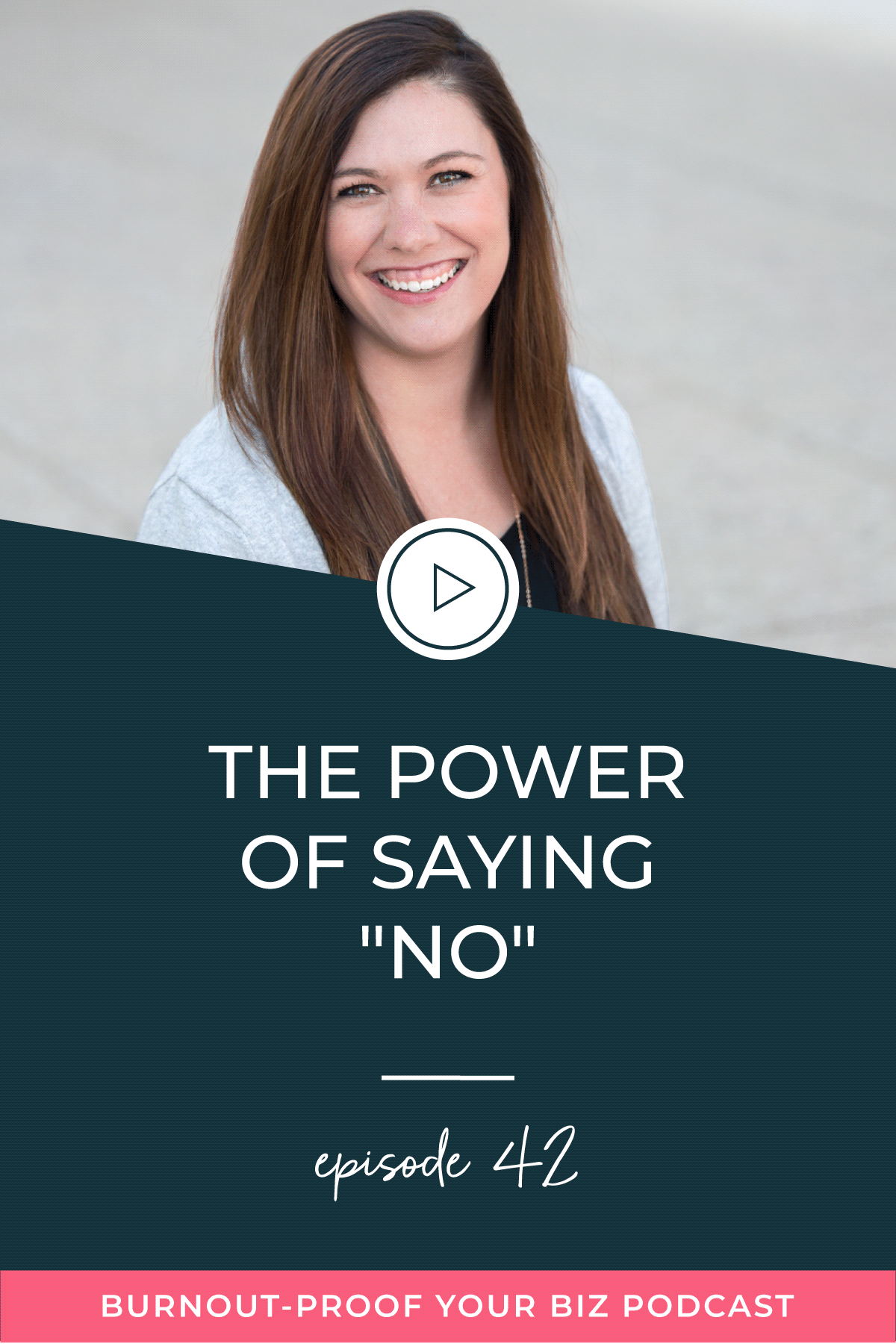 "Burnout-Proof Your Biz Podcast with Chelsea B Foster | Episode 042 - The Power of Saying ""No"" 