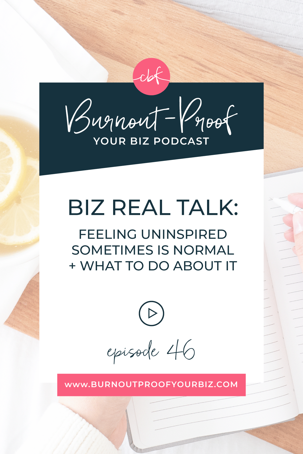 Burnout-Proof Your Biz Podcast with Chelsea B Foster   Episode 046 - Biz Real Talk: Feeling Uninspired Sometimes is Normal + What To Do About It   Learn how to run your biz and live your dream life on your own terms without the fear of burnout.  Business Coach   Workflow & Productivity Specialist   Feeling Uninspired   Feeling Disconnected to your work   The Reality of Running Your Own Business   Behind-the-scenes   Transparency   Vulnerable moments in our business   Ups and Downs of Solo-preneurship   What to do when you feel uninspired   What to do when you feel disconnected to your work   How to get re-inspired in your business   How to realign with your business   Overwhelmed   Stressed-out   Journaling Activity   Creative Entrepreneur   Productivity   Dream life   Freedom lifestyle   Having a business that supports your dream life