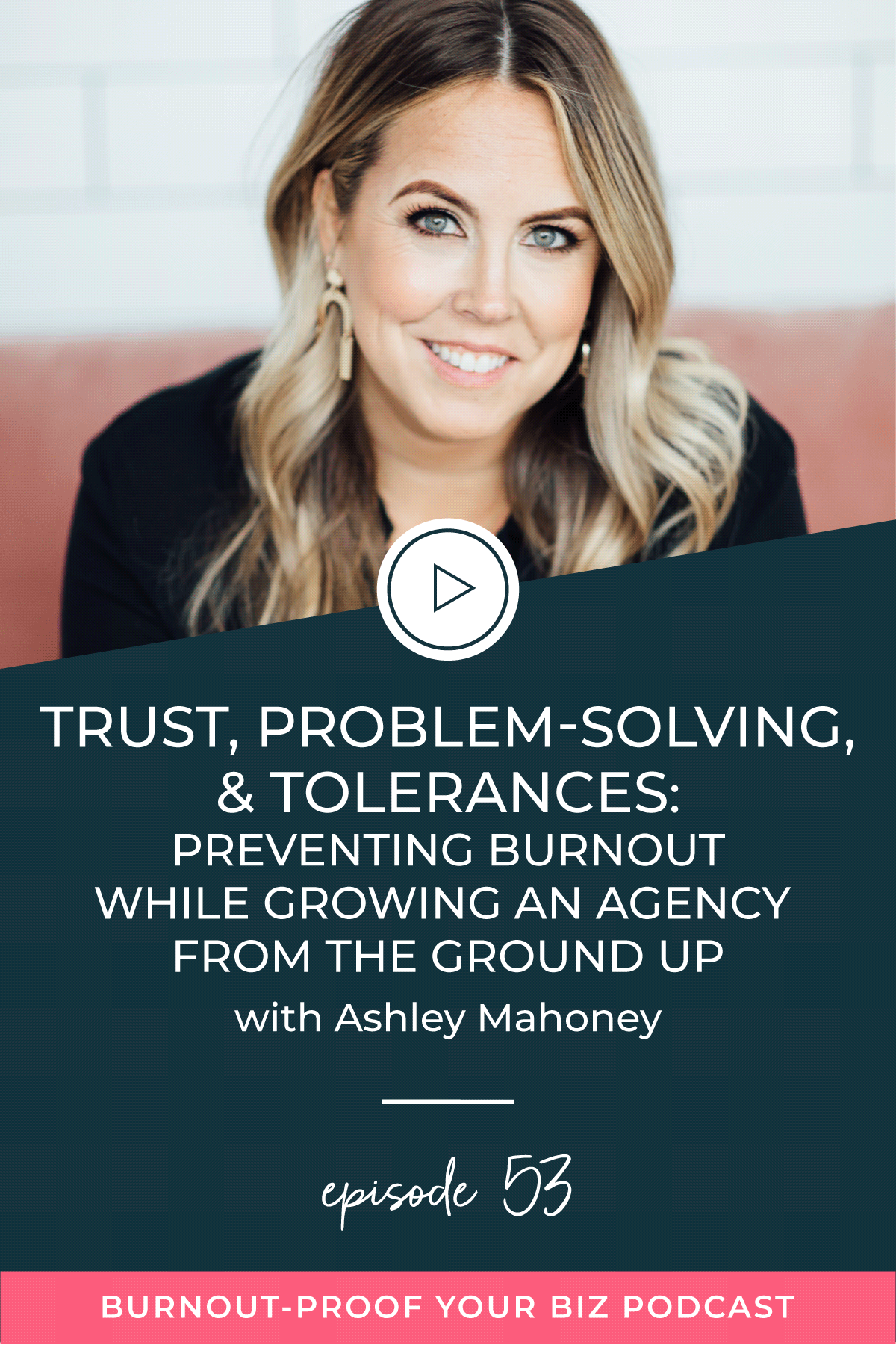 Burnout-Proof Your Biz Podcast with Chelsea B Foster | Episode 055 - Trust, Problem-Solving, & Tolerances: Preventing Burnout While Growing an Agency from the Ground Up with Ashley Mahoney of Hello Big Idea | Learn how to run your biz and live your dream life on your own terms without the fear of burnout. |||  BUSINESS COACH | WORKFLOW & PRODUCTIVITY SPECIALIST | SYSTEMS & ORGANIZATION SPECIALIST FOR COACHES | ADD MORE FREEDOM TO YOUR LIFE | BUSINESS COACH FOR BLOGGERS | PREVENTING BURNOUT | GROWING AN AGENCY | SOLOPRENEUR VS HIRING A TEAM | HIRING FREELANCERS | FREELANCER TO RUNNING AN AGENCY | BREAKING DOWN PROJECTS INTO BITE-SIZE CHUNKS | BEING A PROBLEM SOLVER | BEING GROWTH-ORIENTED | LIST OF TOLERANCES