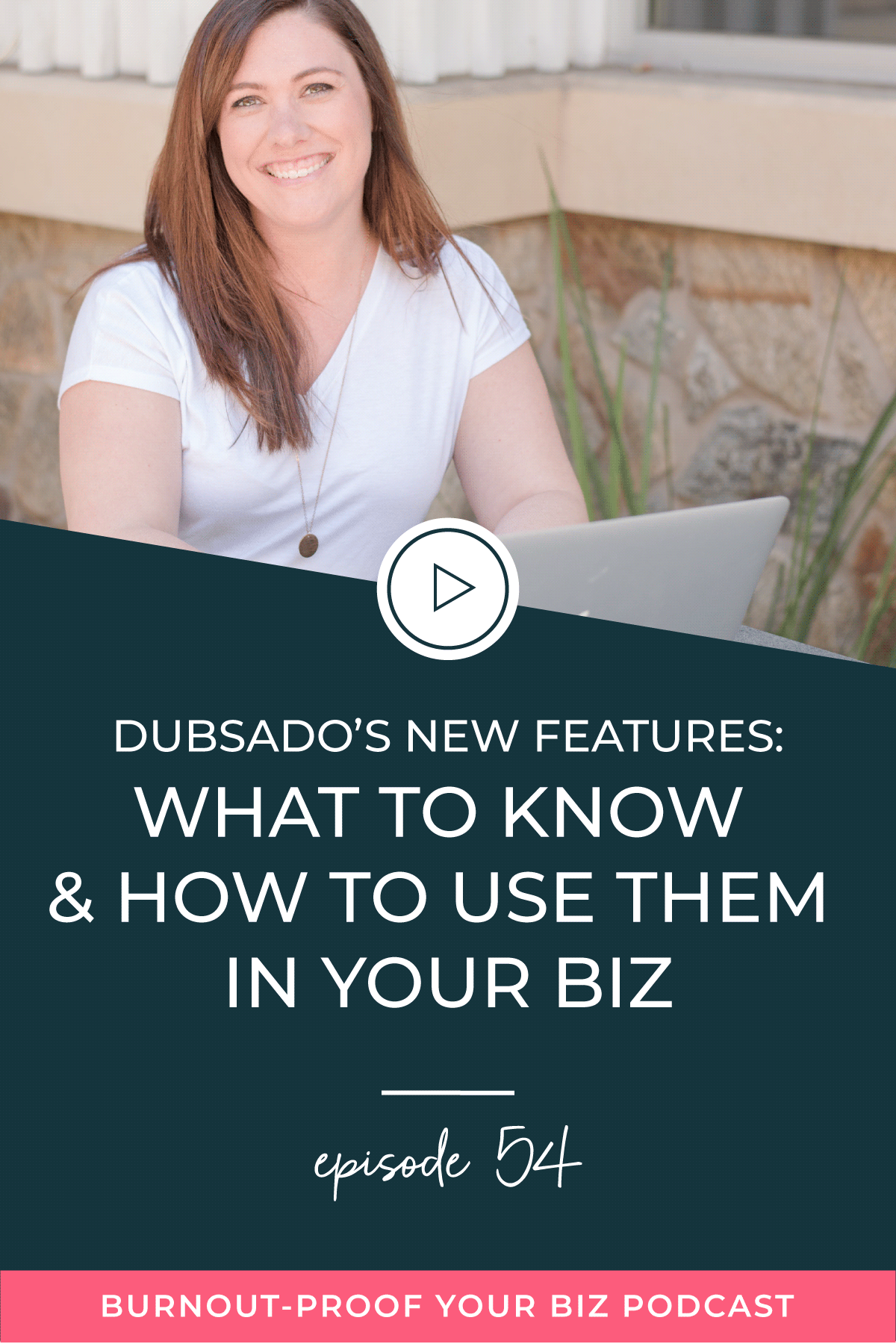 Burnout-Proof Your Biz Podcast with Chelsea B Foster | Episode 054 - Dubsado's New Features: What to Know & How to Use Them In YOUR Biz | Learn how to run your biz and live your dream life on your own terms without the fear of burnout.  |||  Business Coach | Workflow & Productivity Specialist | Dubsado - a CRM for Creatives | Dubsado | Dubsado for Coaches | Dubsado for Photographers | Dubsado for Bloggers | Dubsado for Network Marketers | Dubsado for Graphic Designers | Dubsado New Features | Overwhelmed | Stressed-out | Journaling Activity | Creative Entrepreneur | Creative Influencer | Productivity | Dream life | Freedom Lifestyle | Having a business that supports your dream life | Client onboarding | Leads tracking |