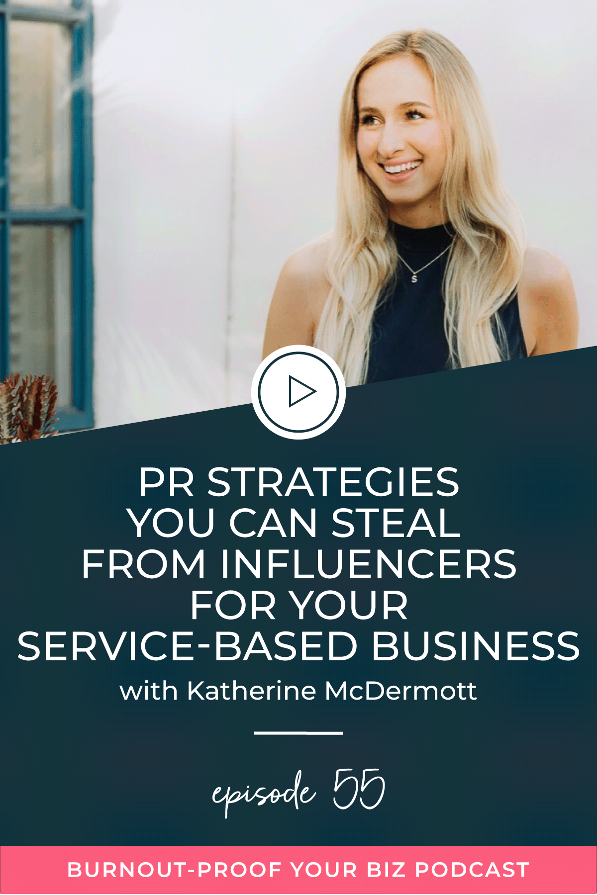 Burnout-Proof Your Biz Podcast with Chelsea B Foster | Episode 055 - PR Strategies to Steal From Influencers and Use in Your Service-Based Business with Katherine McDermott of Slightly Savvy | Learn how to run your biz and live your dream life on your own terms without the fear of burnout.  |||  PUBLIC RELATIONS FOR SERVICE-BASED BUSINESSES | BRAND PARTNERSHIPS | PR STRATEGIES THAT INFLUENCERS USE | ENTREPRENEUR INFLUENCER | WORKING WITH BRANDS AS AN ENTREPRENEUR | BRAND COLLABORATIONS | AFFILIATE MARKETING | BECOMING AN INFLUENCER | OUTSOURCING | BUSINESS COACH | WORKFLOW & PRODUCTIVITY SPECIALIST | SYSTEMS & ORGANIZATION SPECIALIST FOR COACHES | ADD MORE FREEDOM TO YOUR LIFE | BUSINESS COACH FOR BLOGGERS