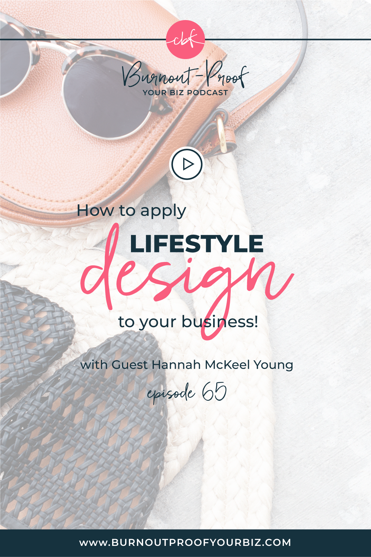 How to Apply Lifestyle Design to Your Business on the Burnout-Proof Your Biz Podcast with Chelsea B Foster | Episode 065 - How to Build a Thriving Business With Less Hustle and More Flow with Hannah McKeel Young from Yes Please! | Learn how to run your biz and live your dream life on your own terms without the fear of burnout.  |||  BURNOUT-PROOF YOUR BUSINESS PODCAST | WORKFLOW & PRODUCTIVITY SPECIALIST | LIFESTYLE DESIGN | FREEDOM LIFESTYLE | DESIRES & INTENTIONS | MINDFULNESS | HANNAH MCKEEL YOUNG | AUTHENTICITY