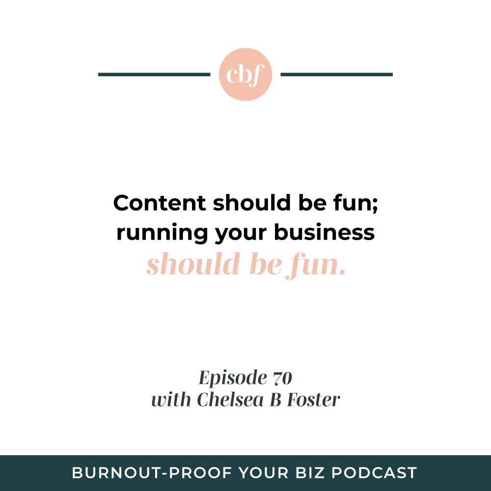 Burnout-Proof Your Biz Podcast with Chelsea B Foster | Episode 070 - Lessons Learned from 1 Year of Podcasting | Learn how to run your biz and live your dream life on your own terms without the fear of burnout.  |||  burnout-proof your business podcast | workflow & productivity specialist | business & life lessons | women entrepreneurs | successful business women | running your business the fun way | letting go of perfectionism | women who podcast | podcast anniversary  podcasting for women, how to start a podcast, choosing fun in your business, staying organized in your business, multi-passionate creatives, how to run a successful business, female podcasters, empowered women empower women, empowering women, chelsea b foster, creating fun content for your business, preventing burnout as a female business owner, tips for solopreneurs, celebrating small businesses, honoring yourself as a solopreneur