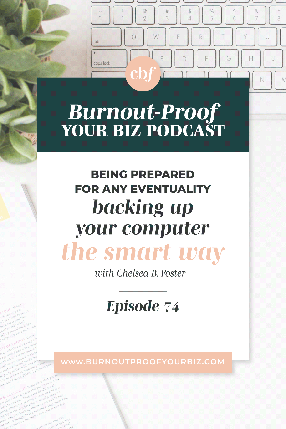 Burnout-Proof Your Biz Podcast with Chelsea B Foster | Episode 074 - The Online File Management Tools I Swear By