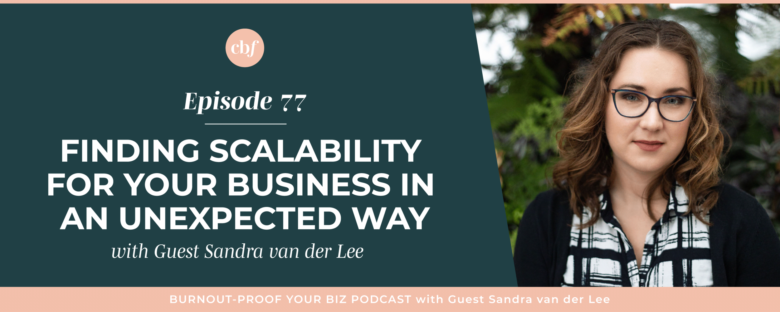 Burnout-Proof Your Biz Podcast with Chelsea B Foster | Episode 077 - Finding Scalability for Your Business in an Unexpected Way with Sandra Van Der Lee - Finding happiness throughout your day by taking breaks, long lunches, watching Netflix, going for a walk, etc.  ||  Burnout-Proof Your Business Podcast | Workflow & Productivity Specialist | Eliminate, Automate, Delegate | Future Planning for Your Business | Executing to Better Your Business | Finding Happiness as an Entrepreneur | Investing in Your Business | Planning For Your Future as an Entrepreneur | Sandra Van Der Lee  it doesn't make sense to work more hours, because it's not going to get you more results, executing in your business, strategic planning for your business, scaling your business the smart way, how to scale your business as a solopreneur, building a team, planning for your future as an entrepreneur, systems and workflows for running a successful business, learning to eliminate stress as an entrepreneur, automating systems to better your life and business, delegating as an entrepreneur, preventing burnout in your biz, honoring yourself, business tips for multi-passionate creatives, chelsea b foster, women who podcast, female podcaster, doing the work, mindfulness
