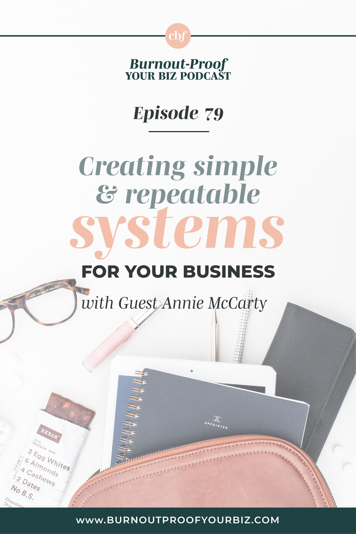 Burnout-Proof Your Biz Podcast with Chelsea B Foster | Episode 079 - Designing your business to fit your life through planning, executing, and systems with guest Annie McCarty