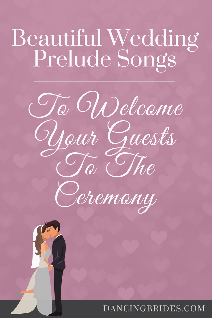 Beautiful Prelude Songs To Welcome Your Guests To The