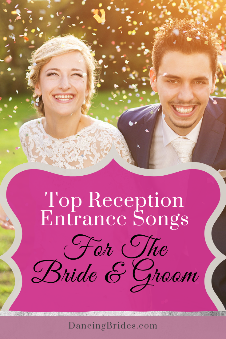 Top Reception Entrance Songs For The Bride And Groom — Dancing Brides