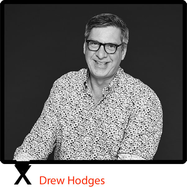Drew Hodges  is founder of Spot Design (1987), SpotCo (1997) and most recently DrewDesignCo (2016). Along with a team of 228 collaborators over the last 20 years, Hodges has helped sell over 30 million tickets to live entertainment, and created the branding and advertising campaigns for three decades of theatrical shows and art institutions including nine Pulitzer Prize winners. He is proud to have helped launch many culturally iconic titles, including Rent, Chicago, Doubt, The Color Purple, Avenue Q, Kinky Boots and Hamilton, among others. DrewDesignCo is Hodges's new firm, devoted to branding and design for entertainment and culture. Recent theatrical collaborations include Sweeney Todd, Sweat (winner of the 2017 Pulitzer prize), Mean Girls, Moulin Rouge, Fiddler on the Roof (Yiddish), The Perelman Performing Arts Center at The World Trade Center and Tootsie, where he is making his debut as a Producer.