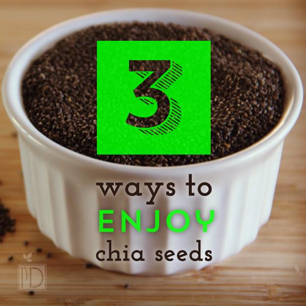Three Ways to Enjoy Chia Seeds